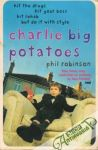 Robinson Phil - Charlie Big Potatoes