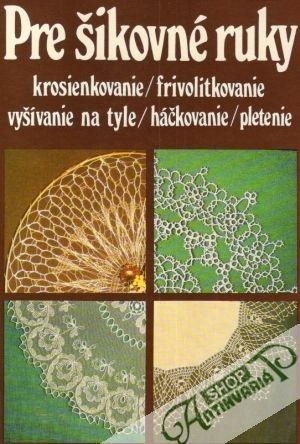 8cd408b7c Pre šikovné ruky 6., Kolektív autorov - Antikvariatshop.sk