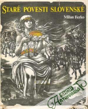 3e8d155dd Staré povesti slovenské, Ferko Milan - Antikvariatshop.sk