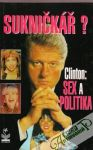 Smith Richard - Sukničkář? Clinton:Sex a politika