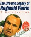 Webber Richard - The Life and Legacy of Reginald Perrin:A Celebration