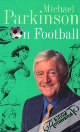 Obal knihy Michael Parkinson On Football