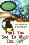 Furber Rosemary - What You See Is What You Get