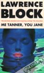 Block Lawrence - Me Tanner, You Jane