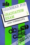Odehnalová Jana - Grammar for the Graduation Exam I.