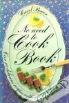 Carol Bowen - No need to cook book - over 100 delicious recipes without cooking