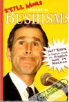 Jacob Weisberg - Still more - George W. Bushisms