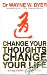 Dyer W. Wayne - Change your thoughts change your life