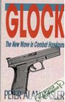 Kasler Alan Peter - Glock: The New Wave In Combat Handguns