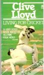 Lloyd Clive - Living for cricket