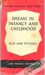 Ellis V. B.R., Mitchell G. R. - Disease in Infancy and Childhood