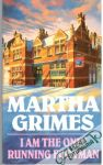 Martha Grimes - I Am the Only Running Footman