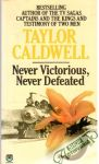 Caldwell Taylor - Never Victorious, Never Defeated
