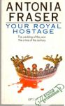 Fraser Antonia - Your Royal Hostage