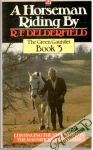 Delderfield R. F. - A Horseman Riding By