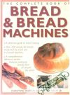 Ingram Christine, Shapter Jennie - The complete book of bread and bread machines