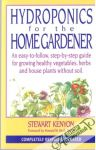 Kenyon Stewart - Hydroponics for the home gardener