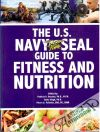 Deuster, Singh, Pelletier - The U.S. navy seal guide to fitness and nutrition