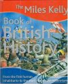 Steele Philip, MacDonald Fiona - The Miles Kelly Book of British History