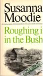 Moodie Susanna - Roughing it in the Bush